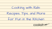 Cooking with Kids: Recipes, Tips, and More for Fun in the Kitchen