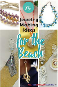 25 Jewelry Making Ideas for the Beach