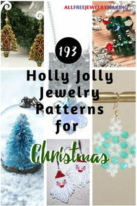 193 Holly Jolly Jewelry Patterns for Christmas