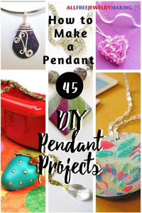 How to Make a Pendant: 45 DIY Pendant Projects