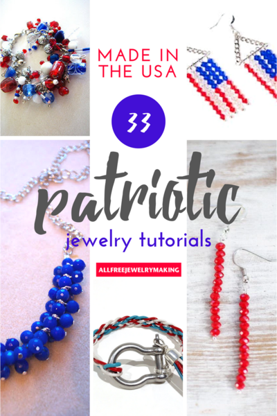 Made in the USA 33 Patriotic DIY Jewelry Projects