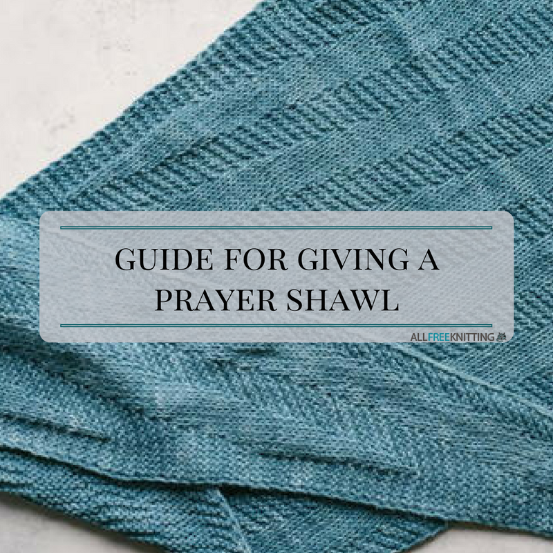 Free Knitting Patterns For Charity Items : Guide for Giving a Prayer Shawl AllFreeKnitting.com