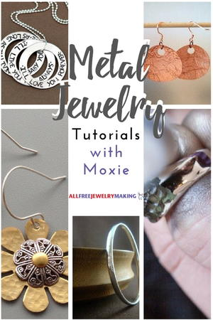 Metalwork with Moxie: 24 Metal Jewelry Tutorials