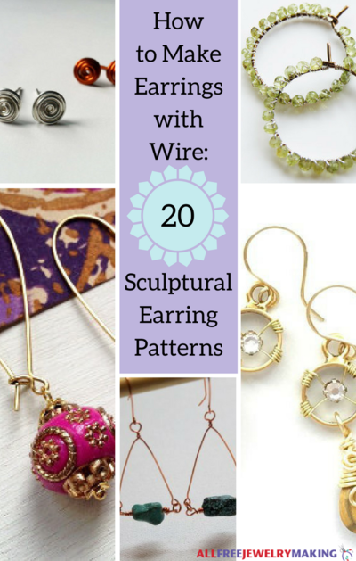 How to Make Earrings with Wire 20 Sculptural Earring Patterns