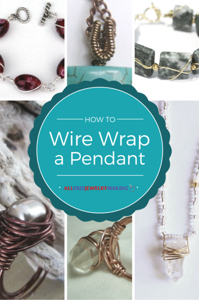 How to Wire Wrap Pendants on Necklaces, Bracelets and Earrings