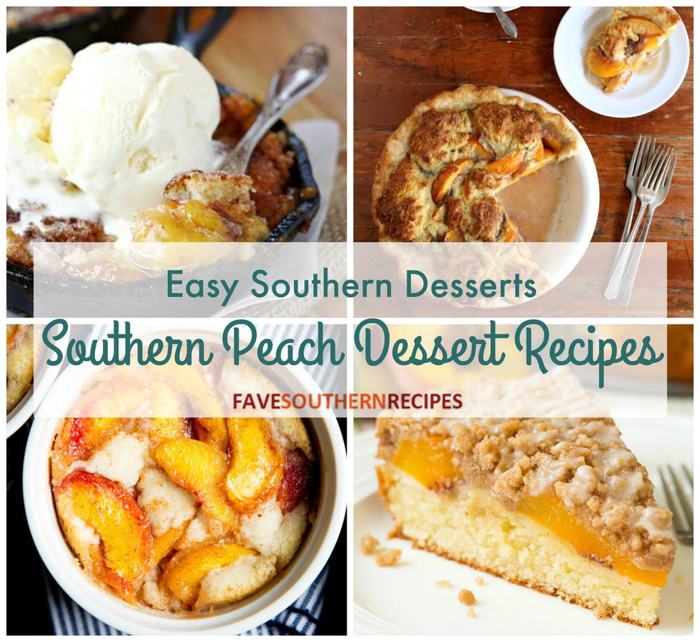 Easy Southern Desserts: 13 Southern Peach Dessert Recipes