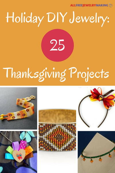 Holiday DIY Jewelry 25 Thanksgiving Projects