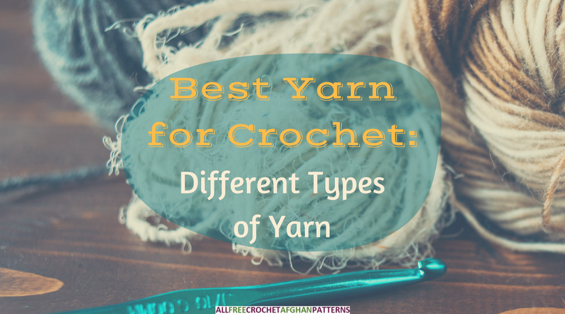 Best Yarn For Crochet Different Types Of Yarn