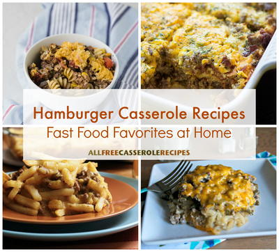25 Hamburger Casserole Recipes Fast Food Favorites at Home