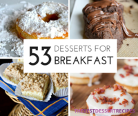 53 Dessert For Breakfast Recipes