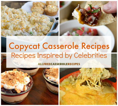 Copycat Casserole Recipes 19 Easy Casserole Recipes Inspired by Celebrities
