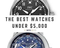 10 of the Best Watches Under $5,000