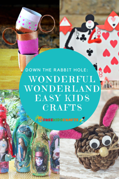 Down the Rabbit Hole Wonderful Alice in Wonderland Crafts