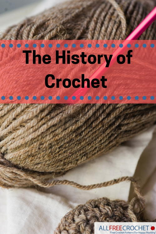 The History of Crochet