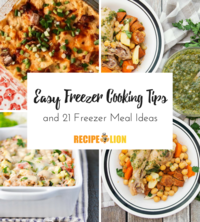 Easy Freezer Cooking Tips and 21 Freezer Meal Ideas