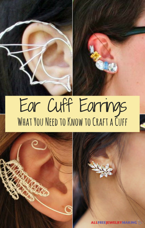 Ear Cuff Earrings What You Need to Know to Craft a Cuff
