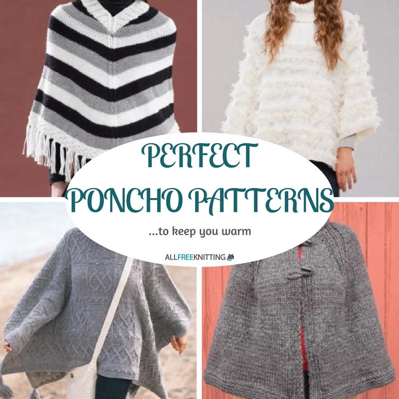 Perfect Poncho Patterns: 20+ Free Knitting Patterns to Keep You Cozy AllFre...