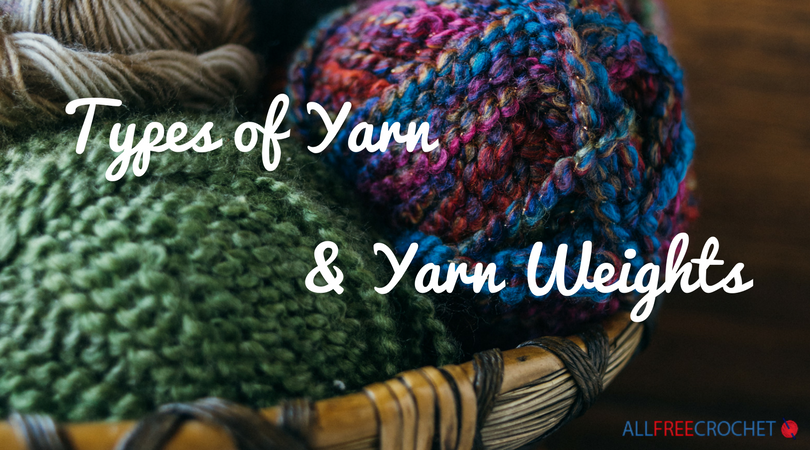 Types Of Yarn And Yarn Weight Allfreecrochetcom