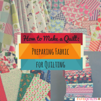 How to Make a Quilt: Preparing Fabric for Quilting