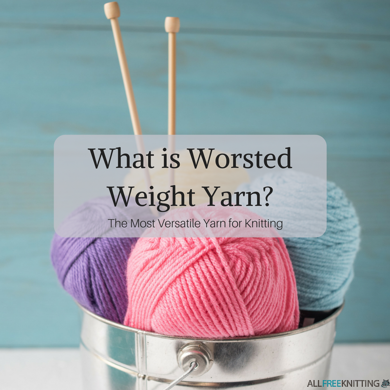 Free Knitting Patterns For Worsted Weight Yarn : What is Worsted Weight Yarn? The Most Versatile Yarn for Knitting AllFreeKn...