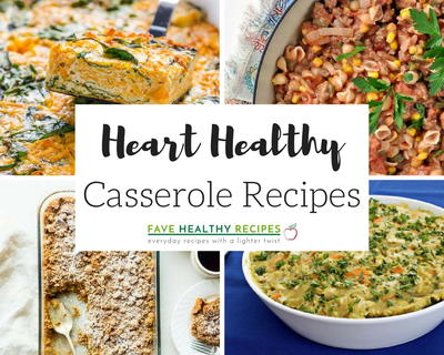 35 Heart Healthy Casserole Recipes