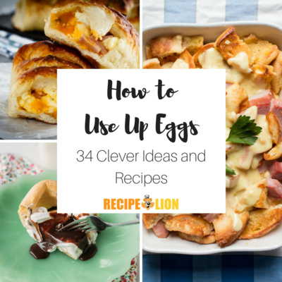 How to Use Up Eggs 34 Clever Ideas and Recipes