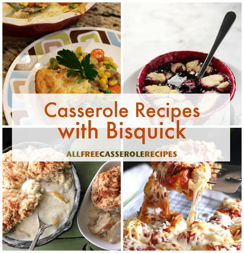 Recipes with Bisquick 8 Casserole Recipes with Bisquick