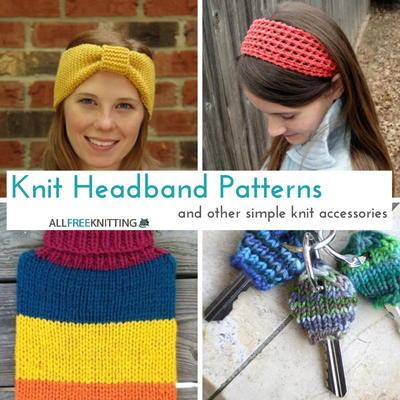 Knit Accessories Patterns Free : 25 Knit Headband Patterns and Other Simple Knit Accessories AllFreeKnitting...