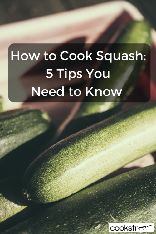 How to Cook Squash 4 Tips You Need to Know