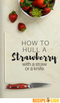 How to Hull a Strawberry with a Straw or a Knife