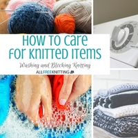 How to Care for Knitted Items: Washing and Blocking Knitting