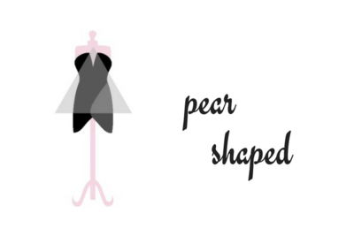 How to Dress for Your Body Type:  Pear Shaped
