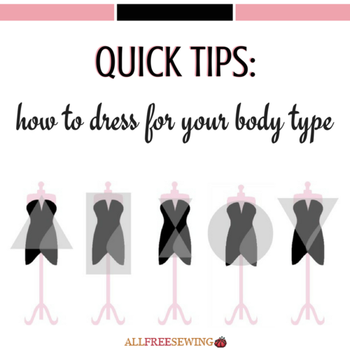 Quick Tips: How to Dress for Your Body Type