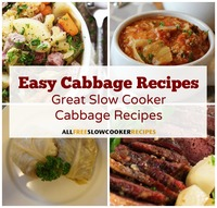 Easy Cabbage Recipes: 12 Great Slow Cooker Cabbage Recipes