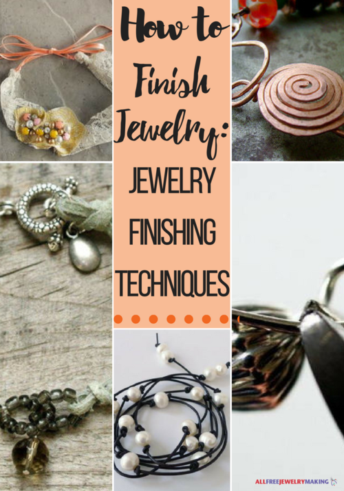 How to Finish Jewelry Jewelry Finishing Techniques