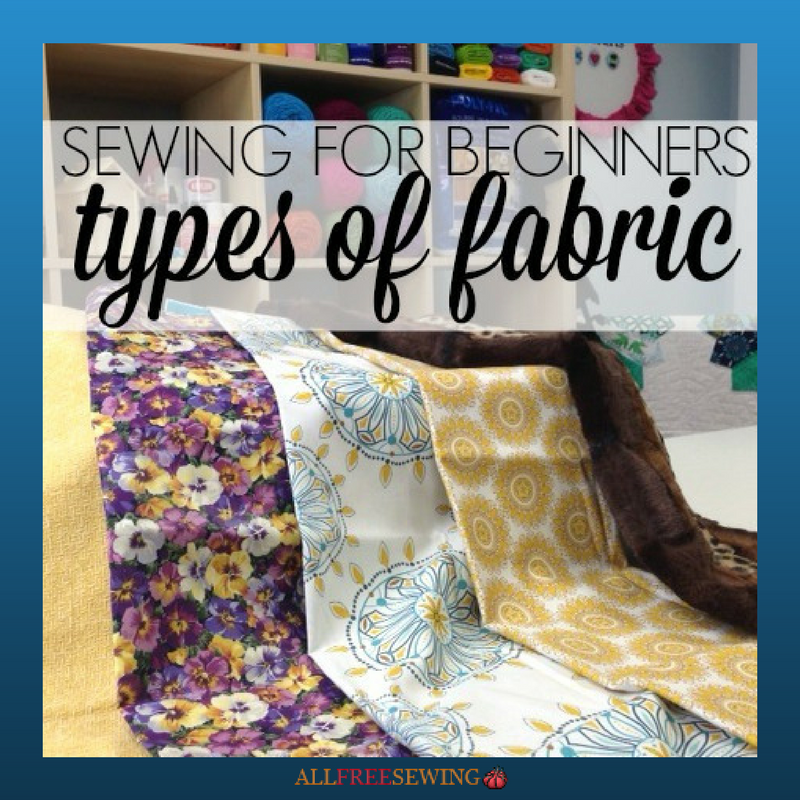Sewing For Beginners Types Of Fabric Allfreesewing Com