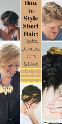 How to Style Short Hair: Updos, Downdos, Cuts and More