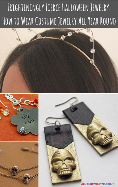 Frighteningly Fierce Halloween Jewelry How to Wear Costume Jewelry All Year Round