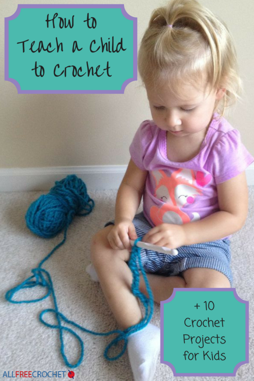 How to teach a child to crochet 10 crochet projects for for Crochet crafts for kids