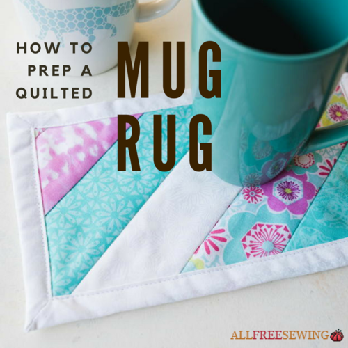 How to Prep a Quilted Mug Rug