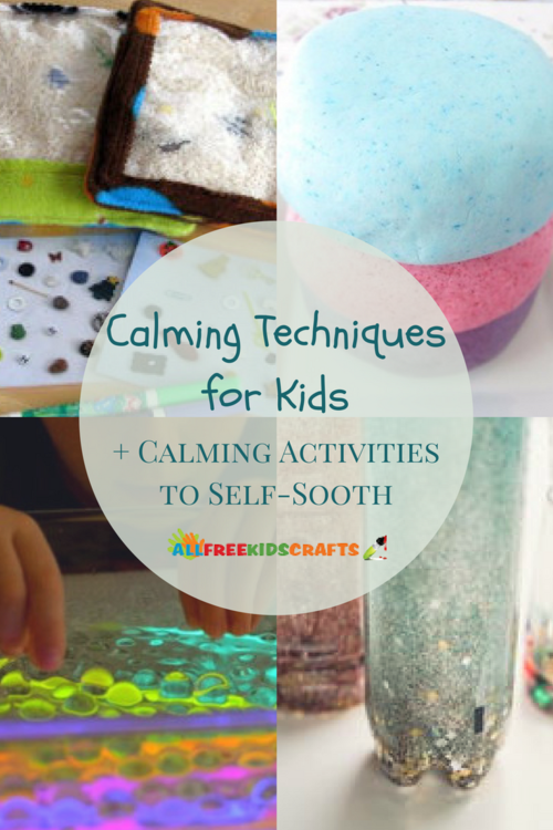 Calming Techniques for Kids and 10 Calming Activities to Self-Sooth