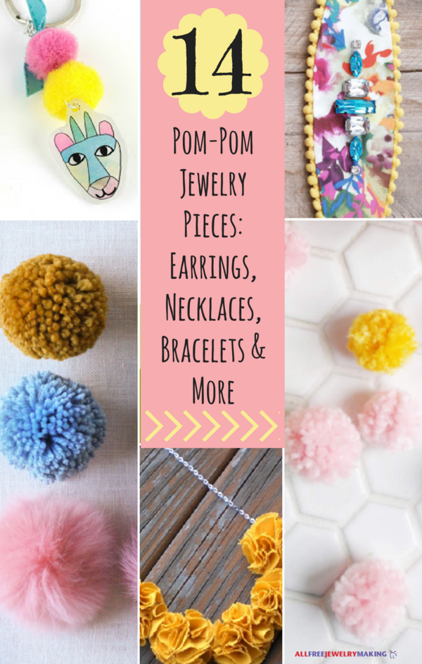 14 Perfect Pom-Pom Jewelry Pieces: Earrings, Necklaces, Bracelets and More