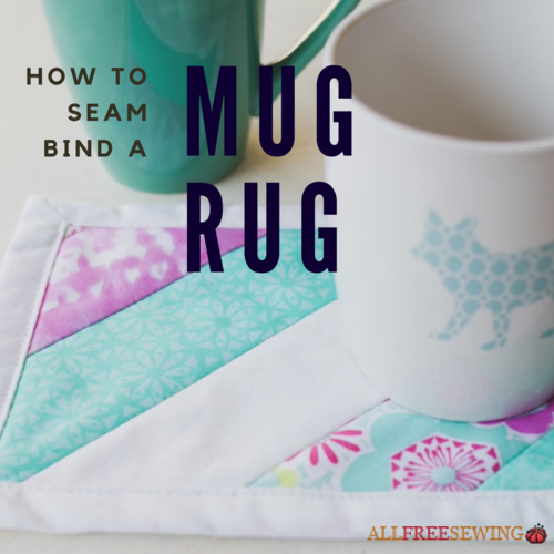 How to Seam Bind a Mug Rug Tutorial