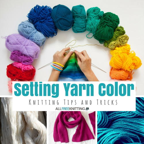 Setting Yarn Color Knitting Tips and Tricks