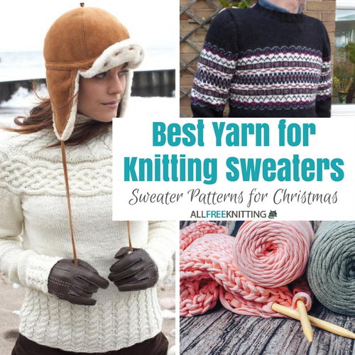 Best Yarn for Knitting Sweaters: Sweater Knitting Patterns