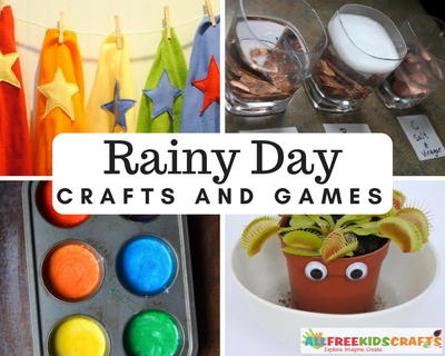 Rainy Day Crafts and Games