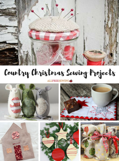 Rustic Holiday Sewing Tutorials 46 Country Christmas Sewing Projects