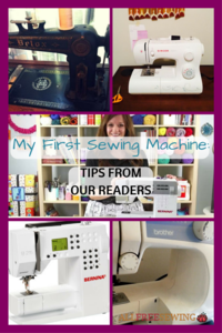 My First Sewing Machine: Tips From Our Readers