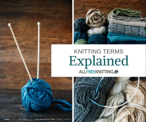 Knitting Pattern Instructions Explained : Knitting Terms Explained AllFreeKnitting.com