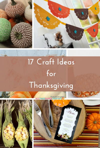 17 Craft Ideas for Thanksgiving